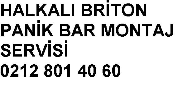 Halkalı Briton Panik Bar Montaj Servisi